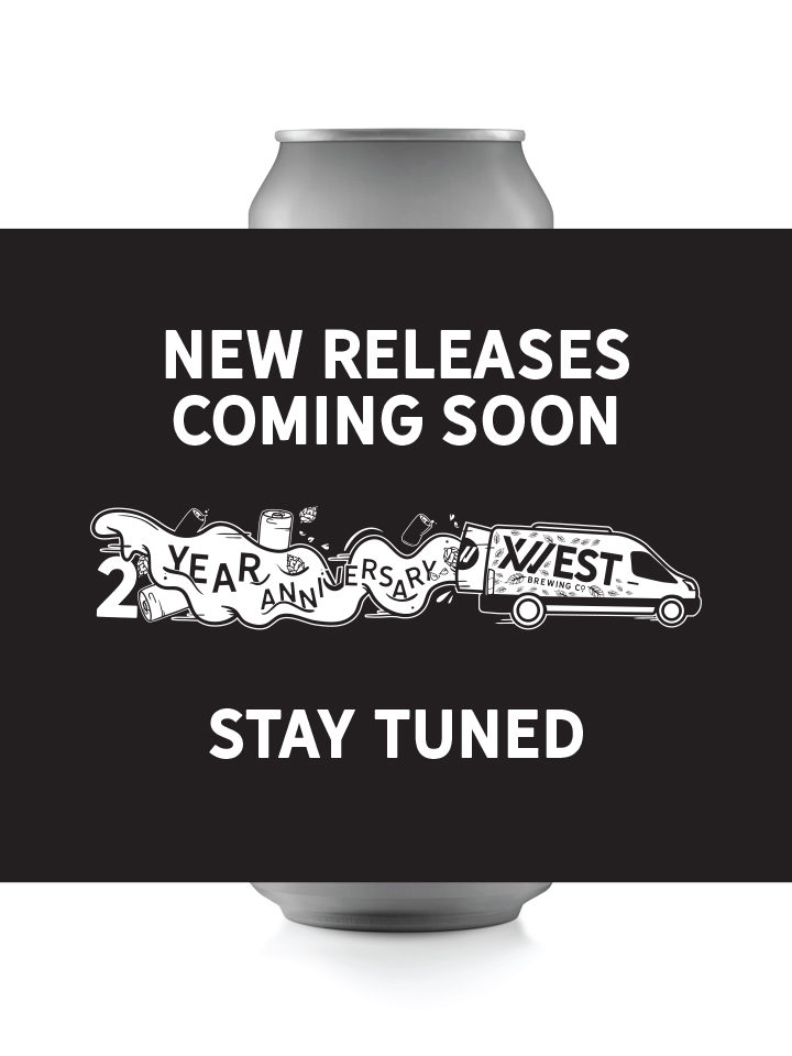 Stay tuned for new can releases for our 2 Year Anniversary and more!